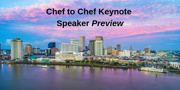 Chef To Chef Keynote Speaker Preview